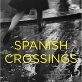 'Spanish Crossings' and How It All Started with a Sentence